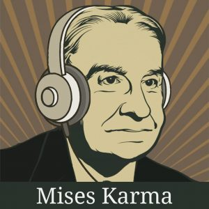 Mises Karma Podcast-Cover